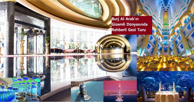 Burj Al Arab'ın Gizemli Dünyasında Rehberli Gezi Turu