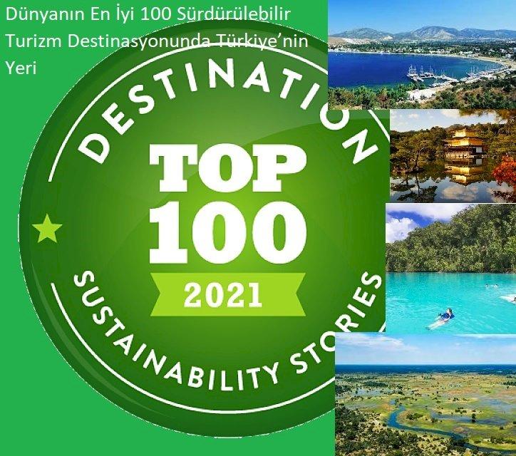 Dünyanın En İyi 100 Sürdürülebilir Turizm Destinasyonunda Türkiye'nin Yeri