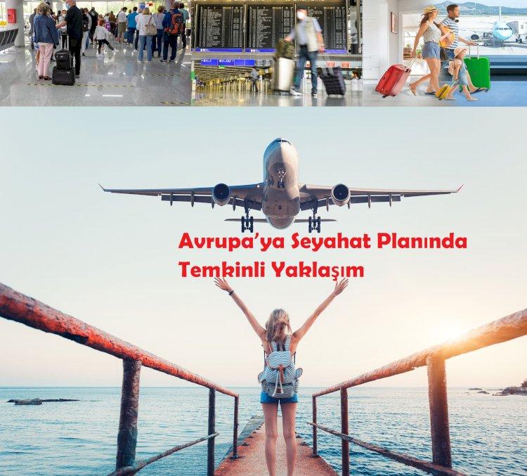 Avrupa'ya Seyahat Planında Temkinli Yaklaşım